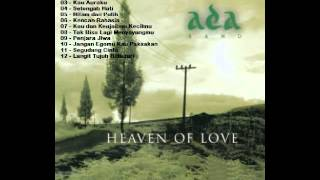 Video Album Ada Band Heaven of Love 2004 MP3, 3GP, MP4, WEBM, AVI, FLV Oktober 2017