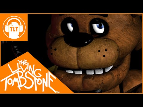 living - The Living Tombstone - FIVE NIGHTS AT FREDDY'S SONG! iTunes: http://bit.ly/1C5Kfd5 Bandcamp: https://thelivingtombstone.bandcamp.com/album/five-nights-at-fre...