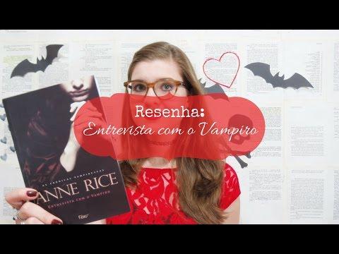 RESENHA: ENTREVISTA COM O VAMPIRO (ANNE RICE)