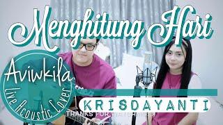 Krisdayanti - Menghitung Hari (Live Acoustic Cover by Aviwkila)