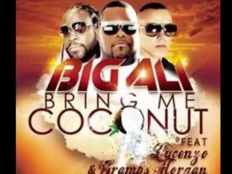 Big Ali feat Lucenzo & Gramps - Bring me coconut (ORIGINAL version produced by TEETOFF)