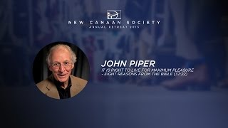 Keyonote: John Piper - It Is Right to Live for Maximum Pleasure - Eight Reasons from the Bible