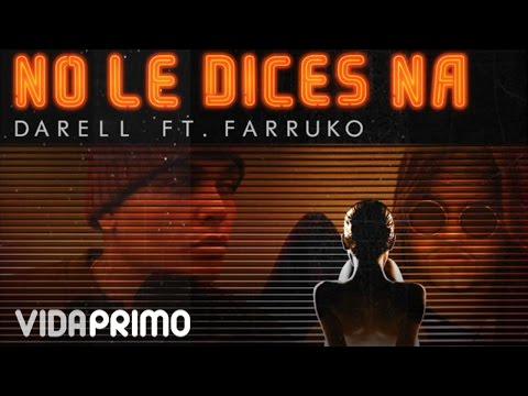 Letra No Le Dices Na (Remix) Darell Ft Farruko