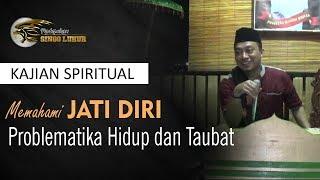 KS003:Kajian spiritual memahami Jati diri dan Taubat