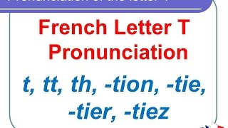 French Lesson 132 - Pronunciation of the letter T in French - How to pronounce French words