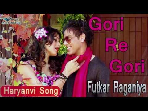 Video Gori Re Gori Song I FUTKAR RAGANIYA I Latest Haryanvi Songs I Haryanvi Hot Songs download in MP3, 3GP, MP4, WEBM, AVI, FLV January 2017