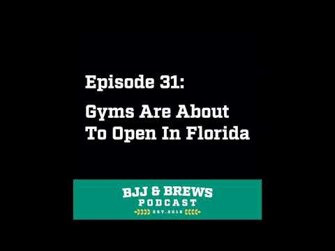 BJJ and Brews Episode 31: Gyms Are About To Open In Florida