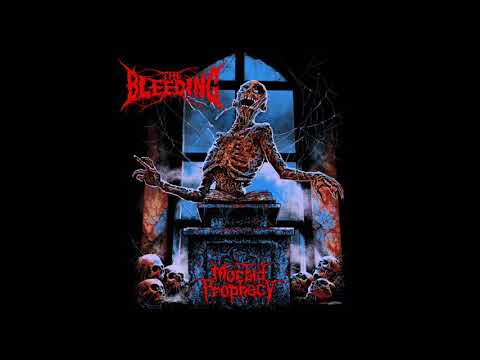 The Bleeding -  Morbid Prophecy (Full Album, 2019)