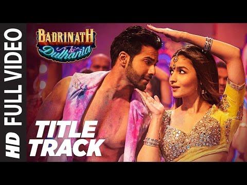 Badri Ki Dulhania (Title Track) Full Video Song    Varun, Alia, Tanishk, Neha, Monali, Ikka
