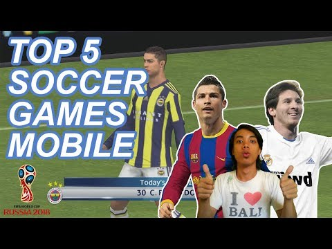 Top 5 Best Soccer (Football) Games For Mobile 2018 | FIFA World Cup 2018