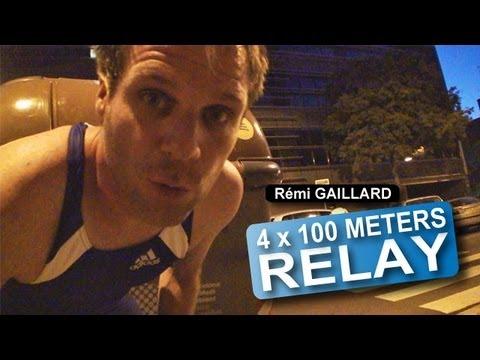 4 x 100 meters relay - Rémi Gaillard