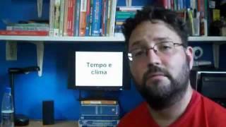 clima tempo Clima - Parte 1: Tempo E Clima, Camadas Da Atmosfera (Professor Cláudio)