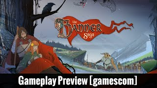 Banner Saga Gameplay Preview (gamescom 2014)