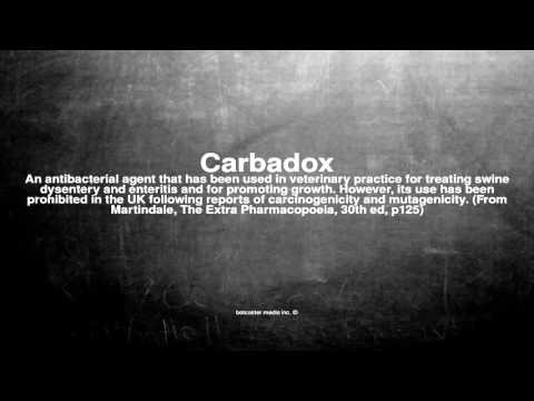 Medical vocabulary: What does Carbadox mean