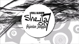 SHEILA ON 7 ( PEJANTAN TANGGUH ) Full Album