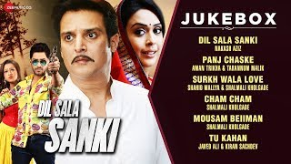 Dil Sala Sanki Movie Audio Jukebox