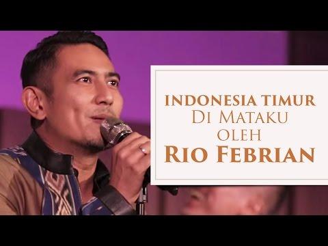 Indonesia Timur Di Mataku oleh Rio Febrian, Sabtu 17 September 2016 Pukul : 15.00