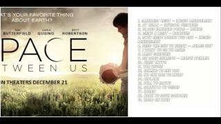 The space between us movie 2016 soundtrack tracklist  / un monde entre nous musique film Tracklist :  1. Smallest Light – Ingrid Michaelson2. At Home – Crystal Fighters3. 10,000 Emerald Pools – BØRNS4. Shine a Light – BANNERS5. Stay Right Where You Are – Ingrid Michaelson6. Need the Sun to Break – James Bay7. I Want to Go to Mars8. Meet Gardner9. Oh Caro Sollievo – Maeve Palmer10. First Skype11. The Rover12. Coming to See You13. No One Has to Know14. Biplane15. Fall to Earth16. Confetti to Vegas17. Ocean18. Race to Save Gardner19. Hand on Kneethe space between us full movie ost soundtrack
