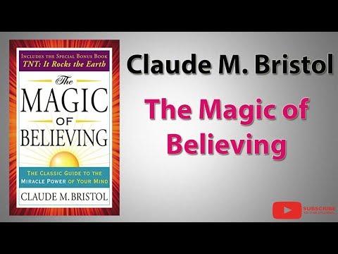 The Magic of Believing   Claude M. Bristol   Full Audiobook