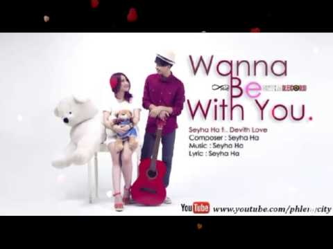 Video Seyha Ha  ,Vanna Be With You  ,Seyha Ha ft Devith Love download in MP3, 3GP, MP4, WEBM, AVI, FLV January 2017