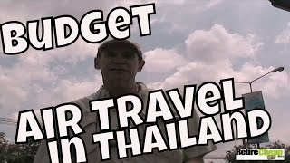 Travelling Around Thailand On A Budget By Air