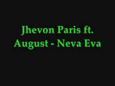 Jhevon Paris ft. August - Neva Eva .( HD Sound)