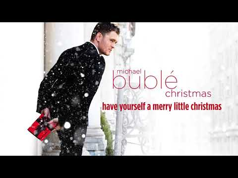 Michael Bublé - Have Yourself A Merry Little Christmas [Official HD]