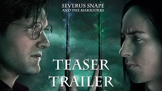 Severus Snape and the Marauders - Teaser Trailer