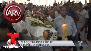Alarma por ola de feminicidios en Rep. Dominicana | Al Rojo Vivo