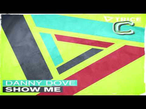 Danny Dove - Show Me [HD]