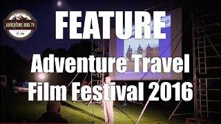 FEATURE: Adventure Travel Film Festival 2016