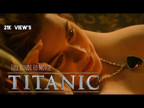 TITANIC FULL MOVIE IN HINDI 😍 || HINDI HD MOVIE || VJ MUSIC CLUB & MOVIES