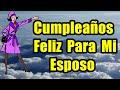 Cumpleaños Feliz, Frases De Feliz Cumpleaños Para Mi