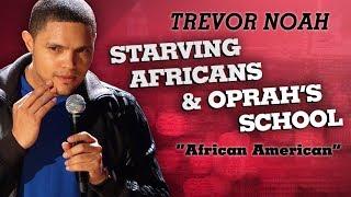 "Video ""Starving Africans & Oprah's School"" - Trevor Noah - (African American) MP3, 3GP, MP4, WEBM, AVI, FLV Agustus 2019"