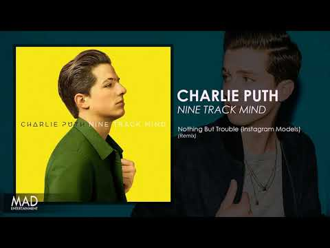 Charlie Puth - Nothing But Trouble (Instagram Models) Remix
