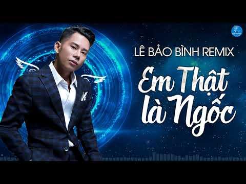 Lê Bảo Bình Remix 2018 - Nonstop Việt Mix - Liên Khúc Nhạc Remix Hay Nhất của Lê Bảo Bình 2018 - Thời lượng: 1:07:11.