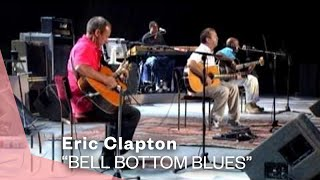 Eric Clapton - Bell Bottom Blues (Live Video Version)