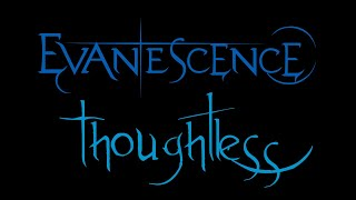 Lyrics to the live performance of the song Thoughtless, a cover of Korn's song Thoughtless done by the american rock band, Evanescence. From the album, Anywh...