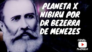 Video PLANETA X NIBIRU 2018 POR BEZERRA DE MENEZES MP3, 3GP, MP4, WEBM, AVI, FLV Juli 2018
