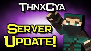 The ThnxCya Server! - Update 1 - Lots o' Cool Stuff!