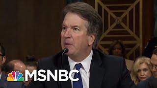 Hearing Exposes Brett Kavanaugh Temperament Problem, Credibility Issues   Rachel Maddow   MSNBC