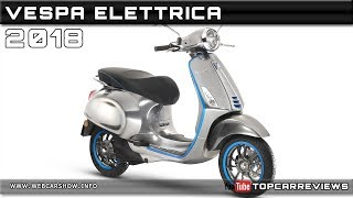 10. 2018 VESPA ELETTRICA Review Rendered Price Specs Release Date