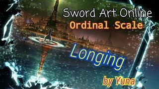 Video 【高音質】longing - Yuna《Sword Art Online -Ordinal Scale-》 MP3, 3GP, MP4, WEBM, AVI, FLV Desember 2017