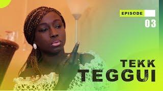 Video TEKK TEGGUI - Saison 1 - Episode 3 MP3, 3GP, MP4, WEBM, AVI, FLV November 2017
