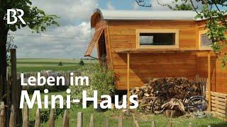 Leben in kleinen Häusern: Weniger ist mehr | Zwischen Spessart und Karwendel | Doku