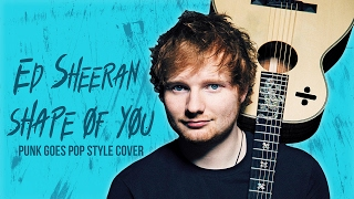 Video Ed Sheeran - Shape of You (Punk Goes Pop Style Cover)