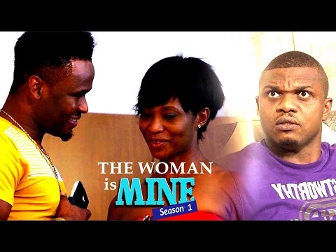 Nigerian Nollywood Movies - The Woman Is Mine 1
