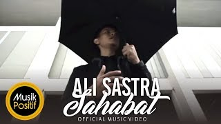 Ali Sastra - Sahabat (Official  Music Video) Video