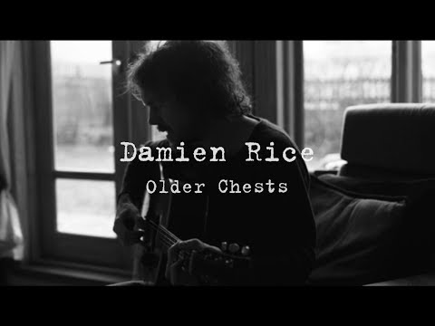 Damien Rice - Older Chests (filmed at home)