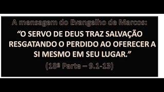 O EVANGELHO DE MARCOS (18ª PARTE) - Mc 9.1-13